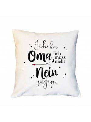 Kissen Spruch Ich bin Oma muss nicht nein sagen inkl Füllung Dekokissen Spruchkissen ks243