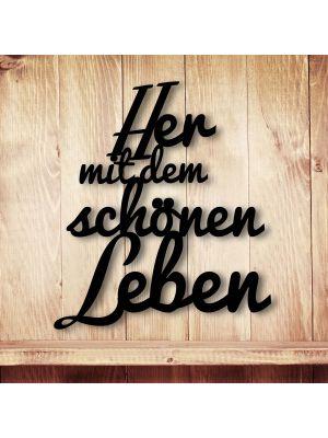 Holzschriftzug Her mit dem schönen Leben M1327