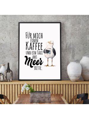 Print Poster in A3 oder A4 Möwe & Spruch Motto Kaffee und ein Taxi ans Meer bitte Plakat Druck Motiv p219