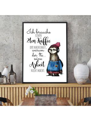 A3 Print Faultier Ich brauche einen 2ten Kaffee... Poster Plakat p224