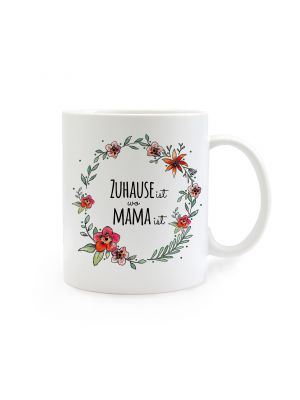 Tasse Muttertag mit Spruch Zuhause ist wo Mama ist cup mother's day with saying home is where mom is ts271