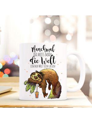 Becher Tasse Kaffeetasse Kaffeebecher Faultier mit Spruch die Welt einfach mal Welt sein lassen Cup mug sloth with quote saying just let the world be world ts421_H.jpg