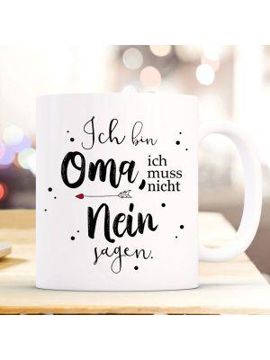 Tasse Becher Ich bin Oma ich muss nicht nein sagen Kaffeebecher Geschenk ts850