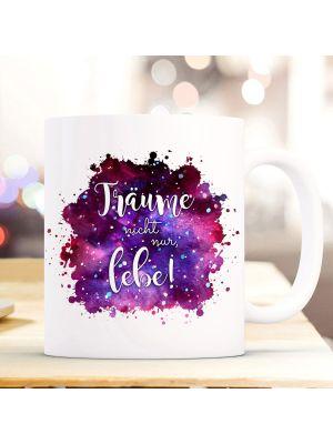 Tasse Becher Galaxie Spruch Träume nicht nur lebe Kaffeebecher Geschenk Spruchbecher ts899