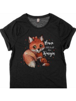 T-Shirt Fuchs Fuchsmama Junges Spruch Mama steht über Königin shirt Schwarz bedruckt s12